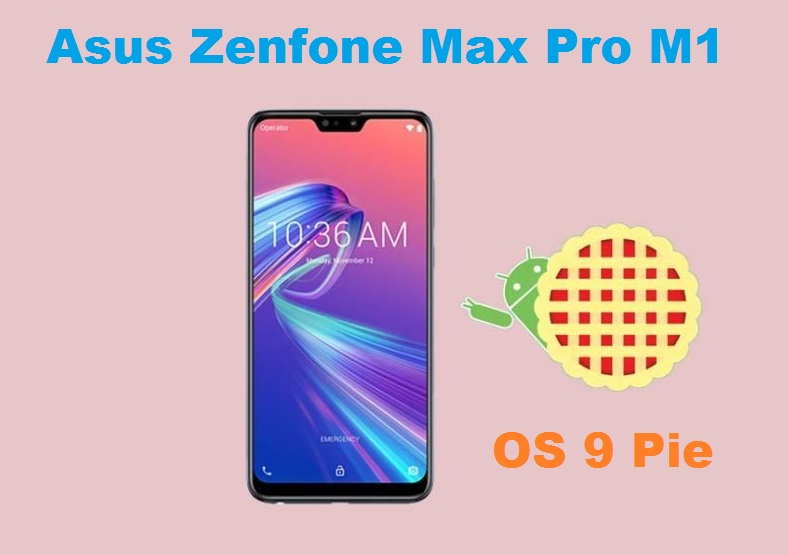 Update Android 9 Pie Asus Zenfone Max Pro M1