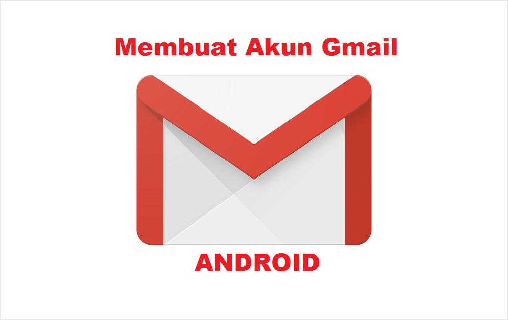 Cara Membuat Email Gmail di Android