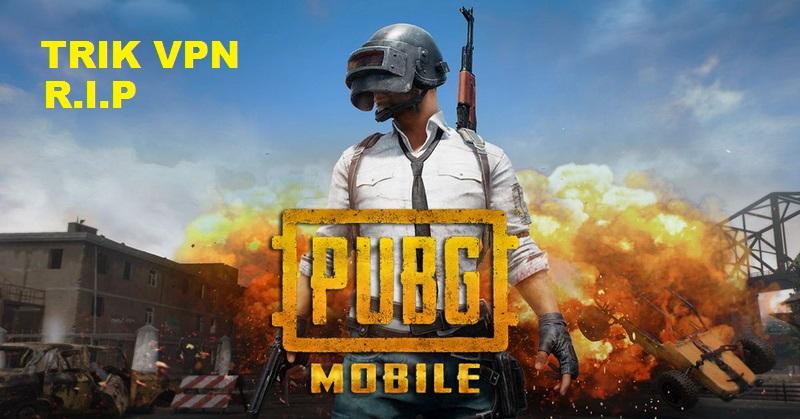 Trik VPN PUBG Mobile Terbaru