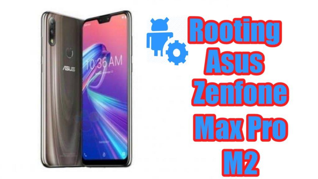 Cara Root Asus Zenfone Max Pro M2