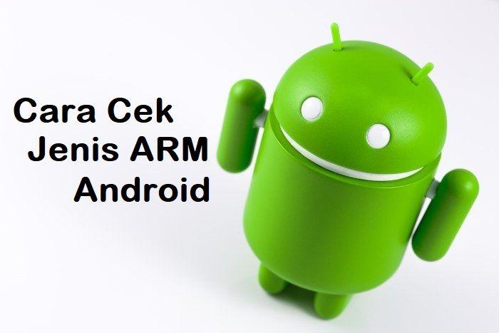 Cara Cek Jenis ARM Android dan Akurat