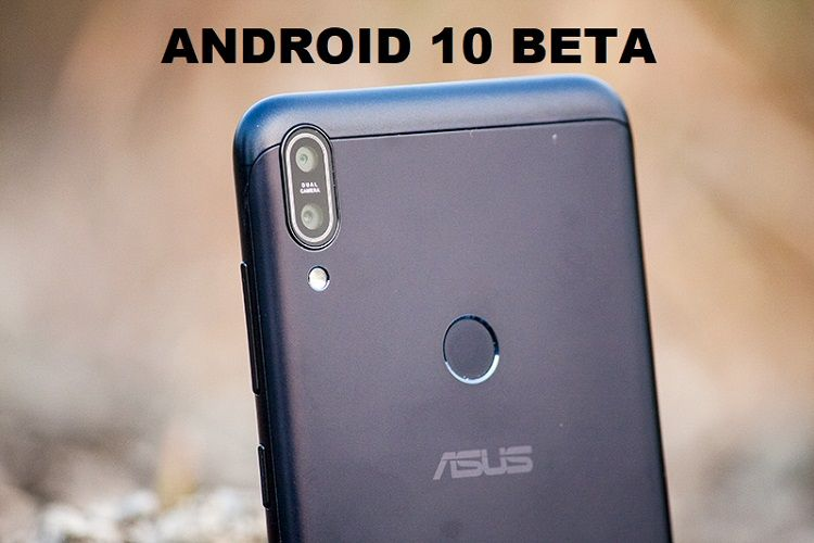 Firmware Asus Zenfone Max Pro M1 Android 10 Beta
