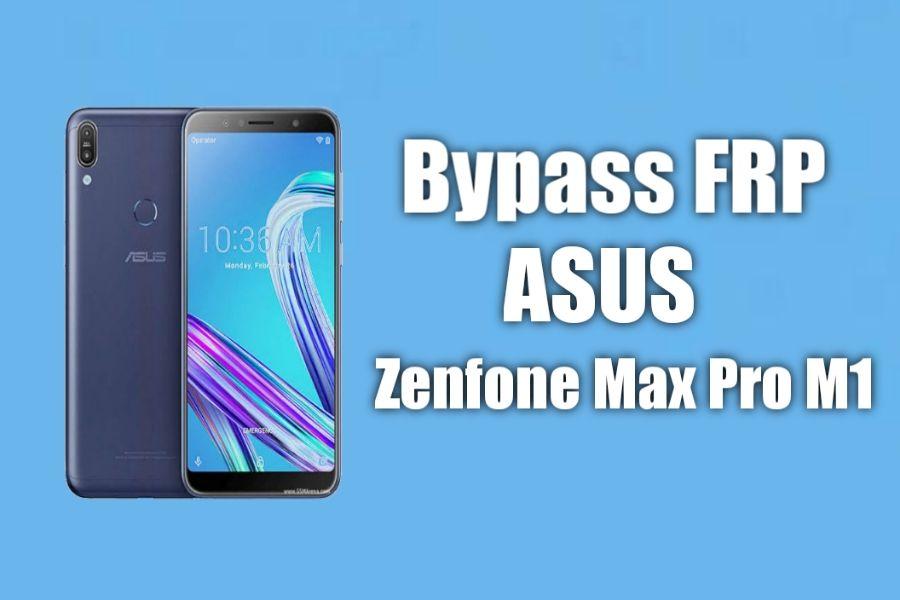 Cara Bypass FRP Asus Zenfone Max Pro M1