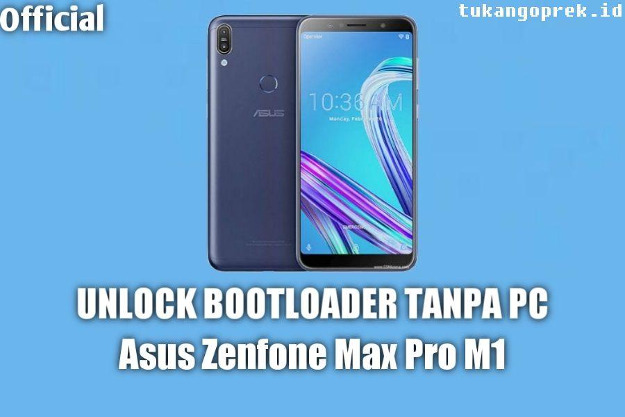 Unlock Bootloader Asus Zenfone Max Pro M1 Tanpa PC
