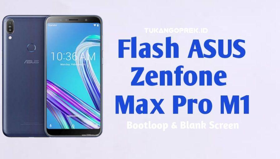 Cara Flash Asus Zenfone Max Pro M1 Bootloop