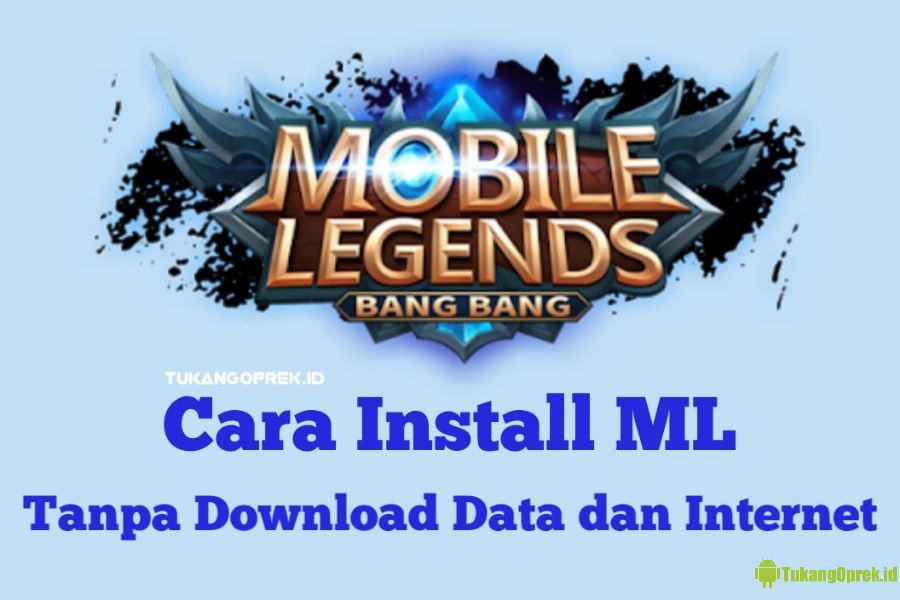 Cara Install Mobile Legends Tanpa Download Data
