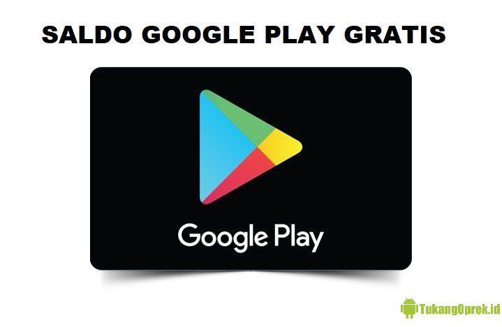 Cara Mendapatkan Saldo Google Play Gratis 2020